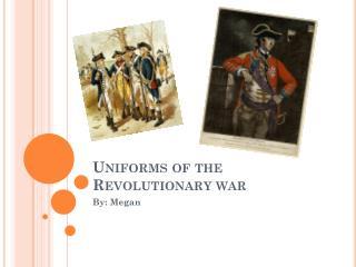 Uniforms of the  R evolutionary war