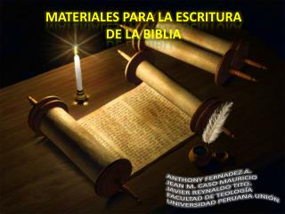 MATERIALES PARA LA ESCRITURA DE LA BIBLIA