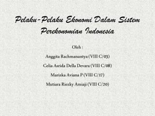 Pelaku-Pelaku Ekonomi Dalam Sistem Perekonomian  Indonesia