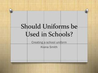 Should Uniforms be Used in Schools?