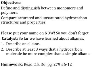 Objectives:  Define and distinguish between monomers and polymers.