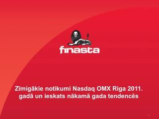 Z īmigākie notikumi Nasdaq OMX Riga 2011. gadā un ieskats nākamā gada tendencēs