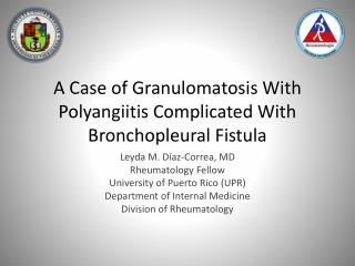 A Case of  Granulomatosis  With  Polyangiitis  Complicated With  Bronchopleural  Fistula