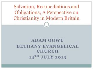 Salvation, Reconciliations and Obligations; A Perspective on Christianity in Modern Britain