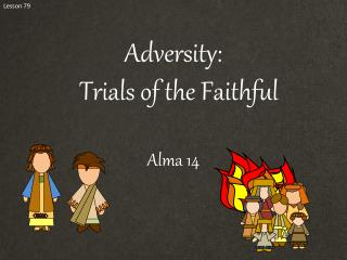 Adversity: Trials of the Faithful Alma 14