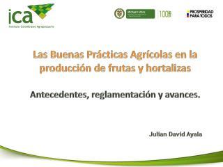 Las Buenas Prácticas Agrícolas en la producción de frutas y hortalizas