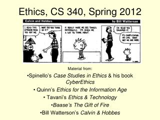 Ethics, CS 340,  Spring 2012