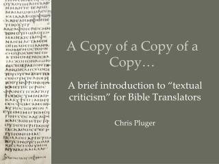 A Copy of a Copy of a Copy…