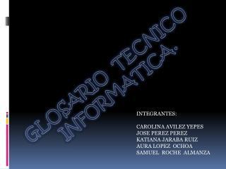 GLOSARIO   TECNICO INFORMATICA.