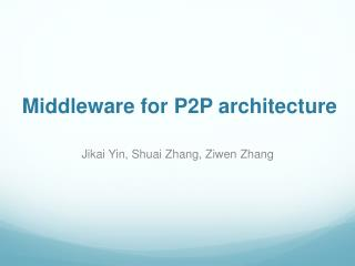 Middleware for P2P architecture