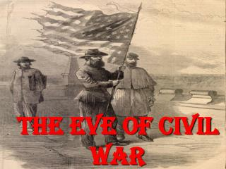 The Eve of Civil War