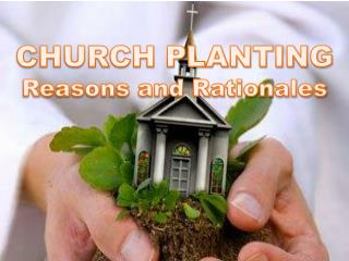 CHURCH PLANTING Reasons and Rationales