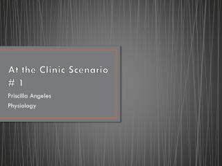 At the Clinic Scenario # 1
