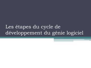 Les étapes du cycle de développement du génie logiciel