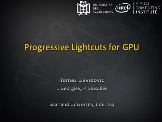 Progressive  Lightcuts  for GPU