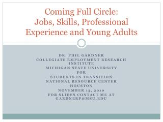 Coming Full Circle: Jobs, Skills, Professional Experience and Young Adults
