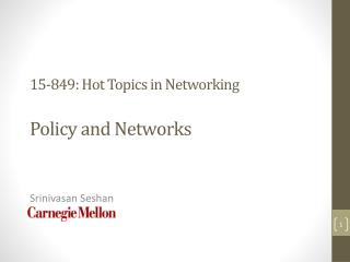 15-849: Hot Topics in Networking Policy and Networks