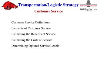 Customer Service Definitions Elements of Customer Service Estimating the Benefits of Service