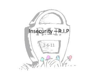 Insecurity � R.I.P