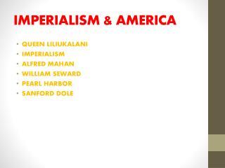 IMPERIALISM & AMERICA