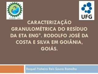 Raquel  Pinheiro  Reis Souza  Ramalho