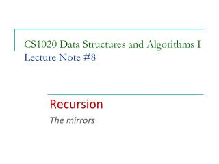 CS1020 Data Structures and Algorithms I Lecture  Note #8