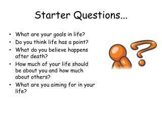 Starter Questions...