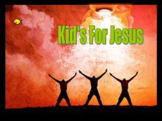 Kid's For Jesus