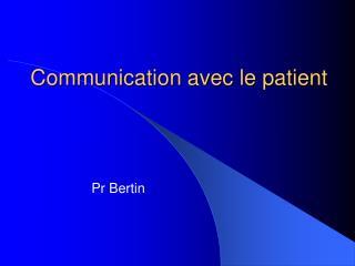 Communication avec le patient
