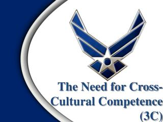 The Need for Cross-Cultural Competence  (3C)