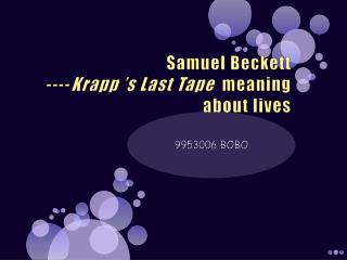 Samuel Beckett  ---- Krapp  's Last  Tape   meaning about lives
