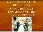 LA SCOLARISATION DES JEUNES AVEC TROUBLES ENVAHISSANTS DU ...