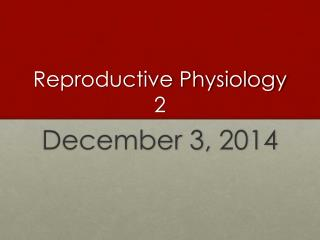 Reproductive Physiology 2