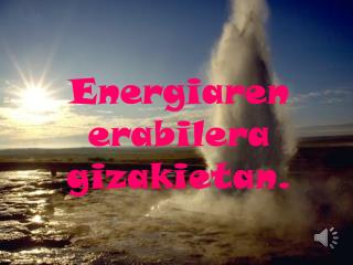 Energiaren erabilera gizakietan .