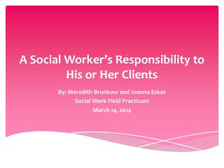 A Social Worker's Responsibility to His or Her Clients