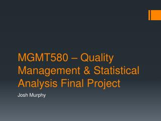 MGMT580 – Quality Management & Statistical Analysis Final Project
