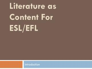 Literature as Content For ESL/EFL