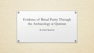 Evidence of Ritual Purity Through the Archaeology at Qumran