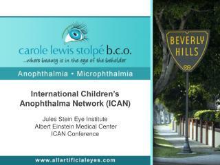 International Children's  Anophthalma  Network (ICAN) Jules Stein Eye Institute
