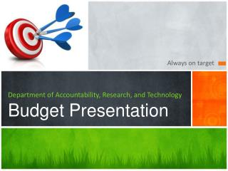 Department of Accountability, Research, and Technology Budget Presentation