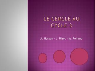 LE CERCLE AU CYCLE 3
