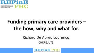 Funding primary care providers – the how, why and what for.