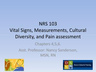 NRS 103 Vital Signs, Measurements, Cultural Diversity, and Pain assessment