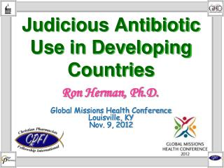 Judicious Antibiotic  Use  in Developing Countries