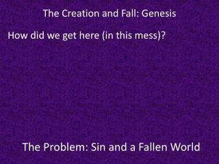 The Problem: Sin and a Fallen World