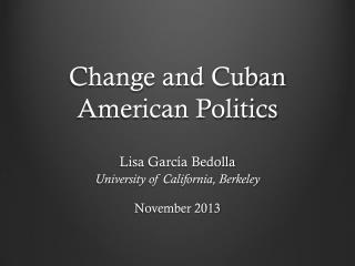 Change and Cuban American Politics