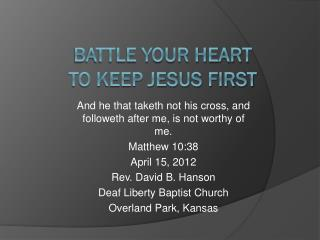 Battle Your Heart to Keep Jesus First