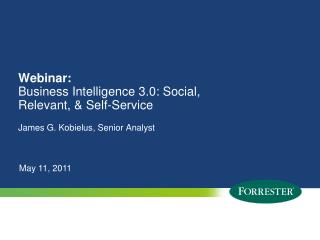 Webinar: Business Intelligence 3.0: Social, Relevant, & Self-Service