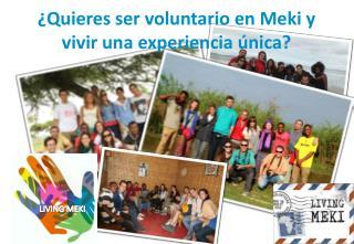 ¿Quieres ser voluntario en Meki y vivir una experiencia única?