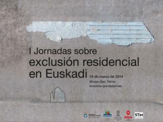 Exclusión residencial en Euskadi: cuantificación,  caracterización  y mapa de recursos